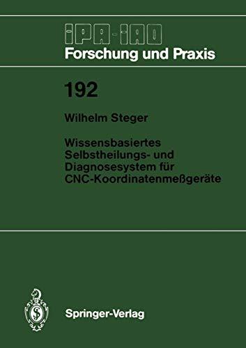 System-diagnose-gerät (Wissensbasiertes Selbstheilungs- und Diagnosesystem für C.N.C.-Koordinatenmeßgeräte (IPA-IAO - Forschung und Praxis, Band 192))