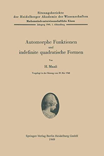Automorphe Funktionen und indefinite quadratische Formen (Sitzungsberichte der Heidelberger Akademie der Wissenschaften / Sitzungsber.Heidelberg 49) (German Edition)