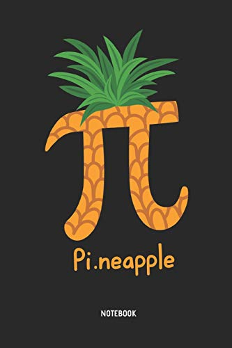 Notebook: Math Teacher Notebook / Journal - Pi Day Pineapple - Great  Accessories & Gift Idea for Mathematics Teacher Appreciation Day or  Retirement