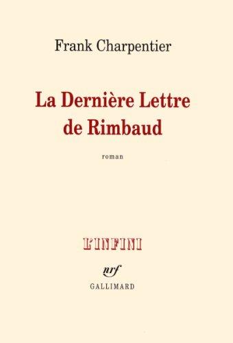 La Dernire Lettre de Rimbaud