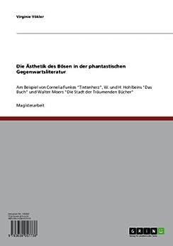Die Ästhetik des Bösen in der phantastischen Gegenwartsliteratur: Am Beispiel von Cornelia Funkes
