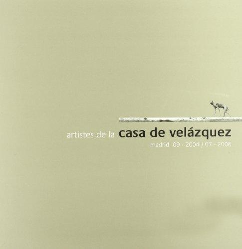 Artistes de la Casa de Velázquez 2006 por Collectif