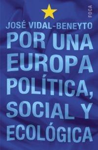 Por una Europa política, social y ecológica. 20 años y 100 artículos (Investigación) por José Vidal-Beneyto