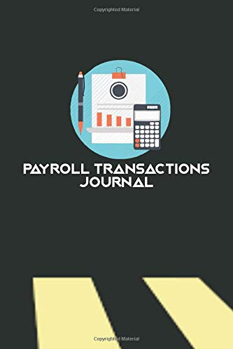 Payroll Transactions Journal: Da...