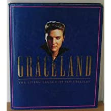 Graceland: Living Legacy of Elvis Presley