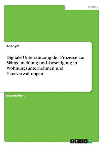 Digitale Unterstützung der Prozesse zur Mängelmeldung und -beseitigung in Wohnungsunternehmen und Hausverwaltungen -