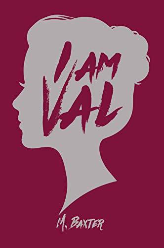 I am Val (English Edition) eBook: M. Baxter: Amazon.es: Tienda Kindle
