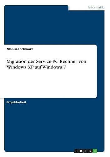 Migration der Service-PC Rechner von Windows XP auf Windows 7