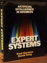 Expert Systems: Artificial Intelligence in Business (General Trade) by Harmon, Paul, King, David (1985) Taschenbuch