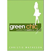 [(Green Chic)] [Author: Christie Matheson] published on (September, 2008)