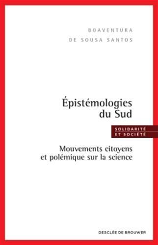 Epistémologies du Sud: Mouvements citoyens et polémique sur la science