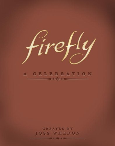 FIREFLY A CELEBRATION ANNIVERSARY ED