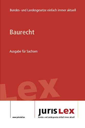 Baurecht Ausgabe für Sachsen: Rechtsstand 27.01.2020, Bundes- und Landesrecht einfach immer aktuell (juris Lex)
