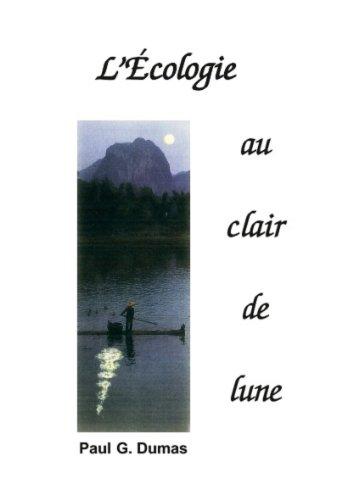 L'écologie au clair de Lune par Paul G. DUMAS