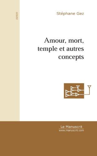 Amour Mort Temple Et Autres Concepts [Pdf/ePub] eBook