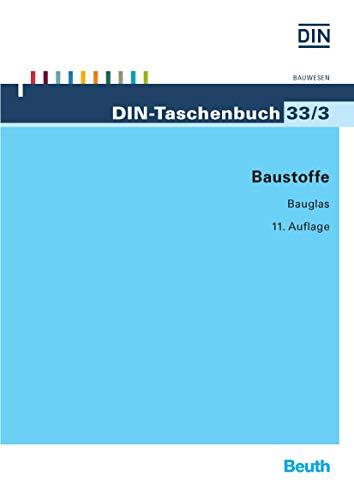 Baustoffe 3: Bauglas (DIN-Taschenbuch)