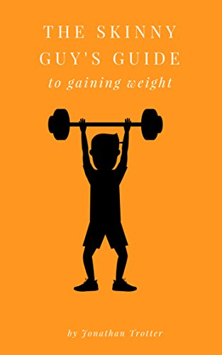 Lean Gainer (The Skinny Guy's Guide to Gaining Weight (English Edition))
