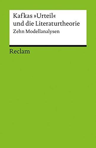"""Kafkas """"Urteil"""" und die Literaturtheorie: Zehn Modellanalysen (Reclams Universal-Bibliothek)"""