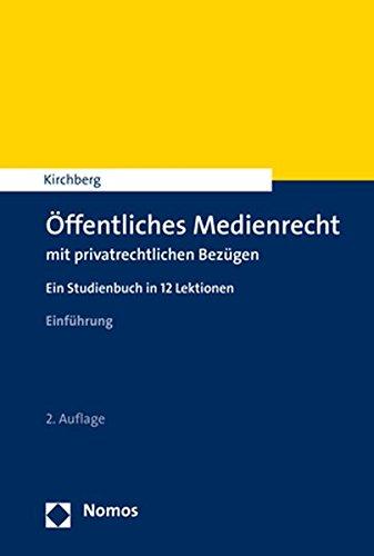Offentliches Medienrecht Mit Privatrechtlichen Bezugen: Ein Studienbuch in 12 Lektionen