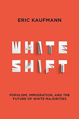 Whiteshift: Populism, Immigration, and the Future of White Majorities (English Edition)