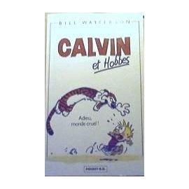 Calvin et Hobbes : Adieu, monde cruel ! par Bill Watterson