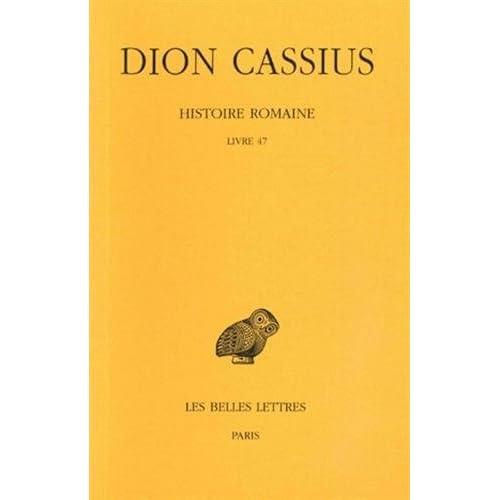 Histoire romaine. Livre 47: (Années 42 & 43)