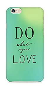 AMEZ do what you love Back Cover For Apple iPhone 6s Plus