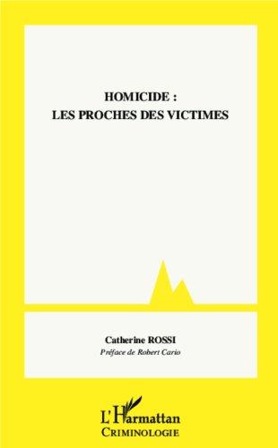 Homicide : les proches des victimes (Criminologie) par Catherine Rossi