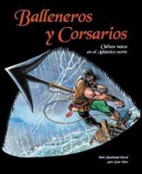 Balleneros y corsarios (Coleccion Ilustra 2)