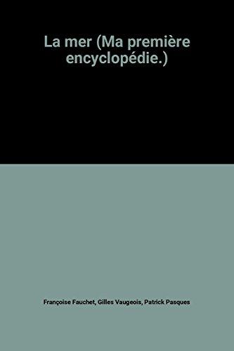 La mer (Ma première encyclopédie.)