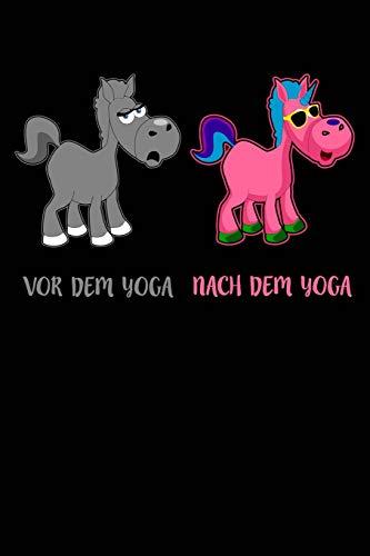 Vor Nach Yoga Einhorn: Notizbuch für Yogi Yogi Yoga Kleidung Oberteil Top Outfit