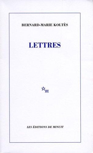 Lettres par Bernard-Marie Koltès