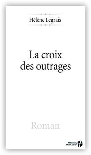 La Croix des outrages par Hélène LEGRAIS