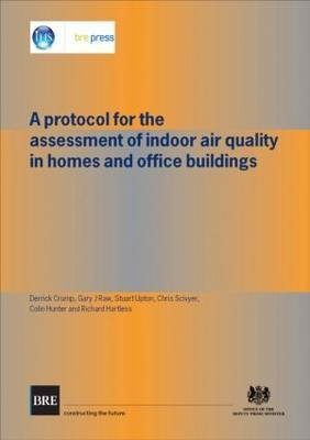 [A Protocol for the Assessment of Indoor Air Quality in Homes and Office Buildings] (By: Derrick Crump) [published: November, 2010]