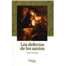 Los defectos de los santos/ The Defects of the Saints
