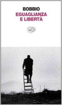 Eguaglianza e libertà (Einaudi contemporanea) por Norberto Bobbio