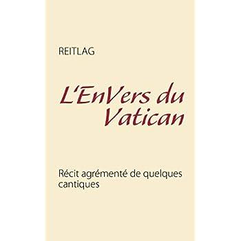 L'envers du Vatican : Récit agrémenté de quelques cantiques