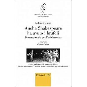 Anche Shakespeare ha avuto i brufoli. Drammaturgie per l'adolescenza
