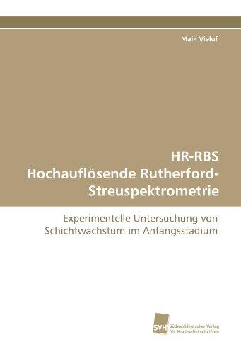 hr-rbs-hochauflosende-rutherford-streuspektrometrie-experimentelle-untersuchung-von-schichtwachstum-