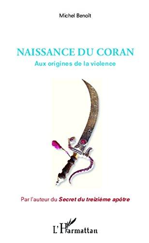 Naissance du Coran: Aux origines de la violence