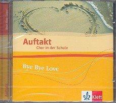 Auftakt. Chor in der Schule/Bye Bye Love: CD