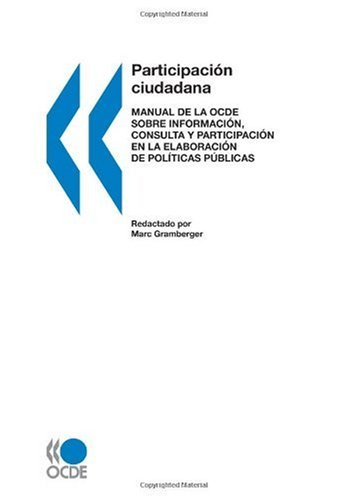 Citizens as Partners: OECD Handbook on Information, Consultation and Public Participation in Policy-Making (Spanish version)
