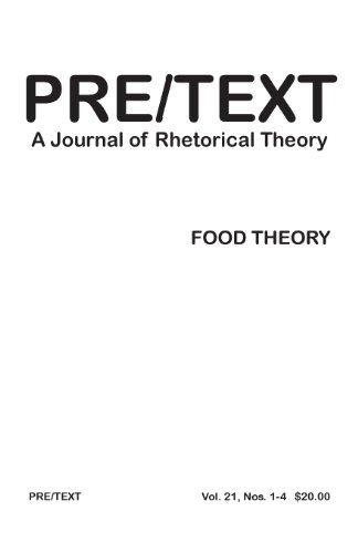 Pre Text A Journal Of Rhetorical Theory 21 1 4 2013 Food Theory