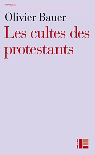 Les cultes des protestants par Olivier Bauer