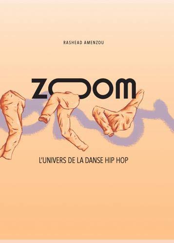 Zoom, l'Univers de la Danse Hip Hop par Rashead Amenzou