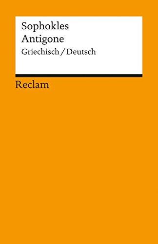 Antigone: Griechisch/Deutsch (Reclams Universal-Bibliothek)