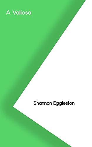 A Valiosa (Galician Edition) por Shannon Eggleston