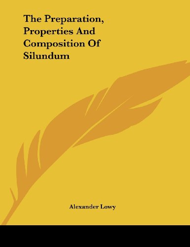 The Preparation, Properties and Composition of Silundum