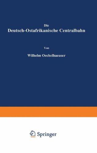 Die Deutsch-Ostafrikanische Centralbahn.