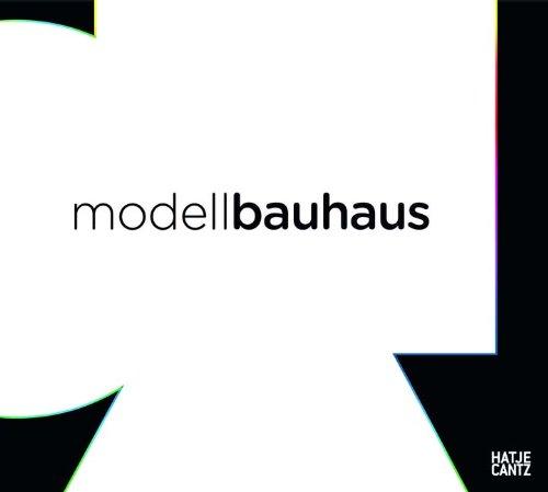 Modell Bauhaus. 1919-2009